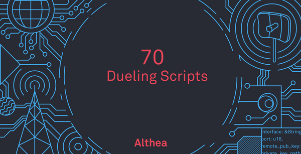 Althea Development Update #70: Dueling scripts